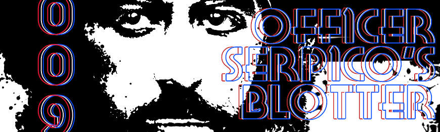 Officer Serpico's Blotter
