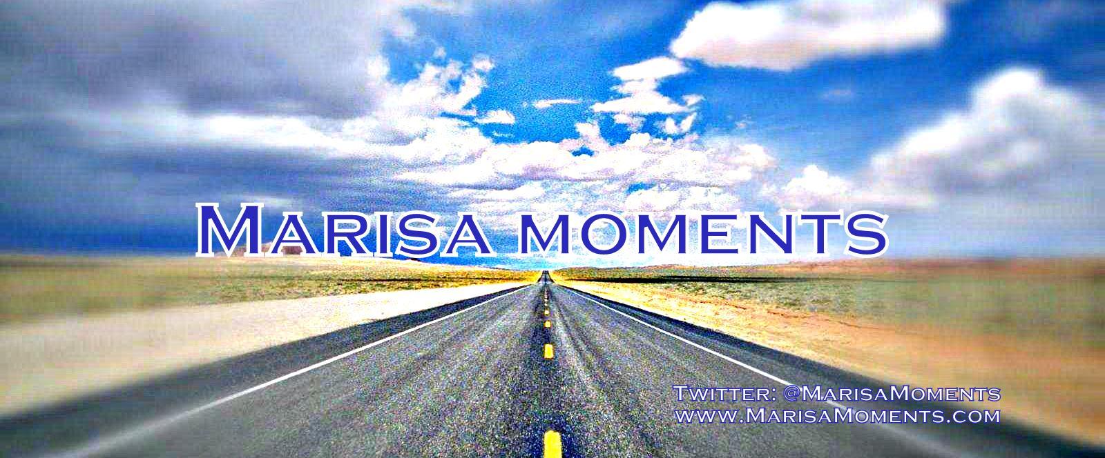 Marisa Moments
