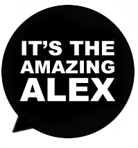 It's the amazing alex.