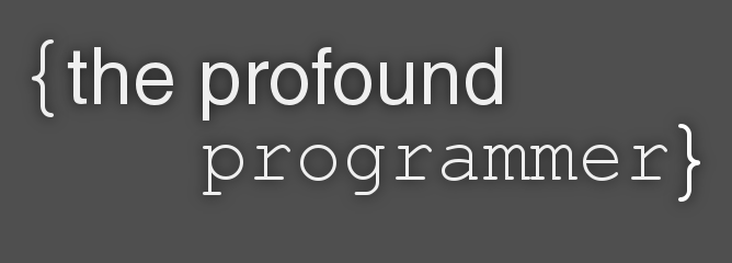 The Profound Programmer