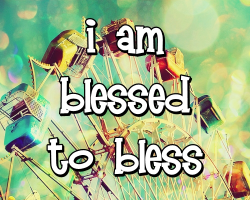 I Am Blessed I am Blessed to...