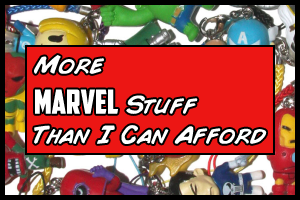 More Marvel Stuff Than I Can Afford