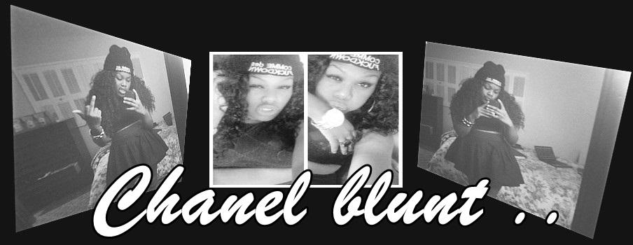 Chanel & Blunts