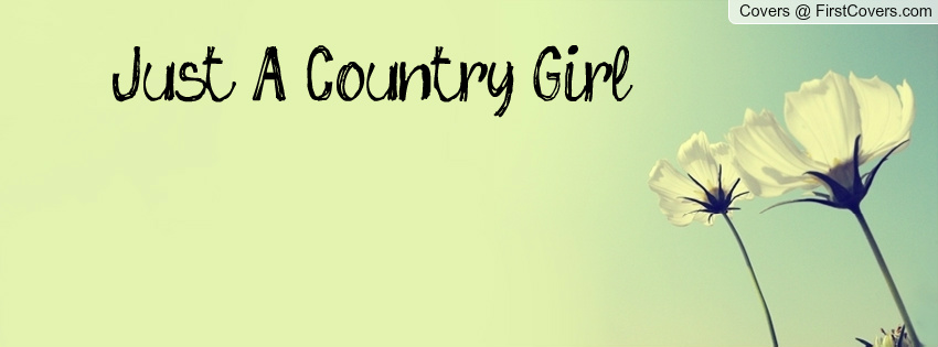 Just A Country Girl Quotes. QuotesGram