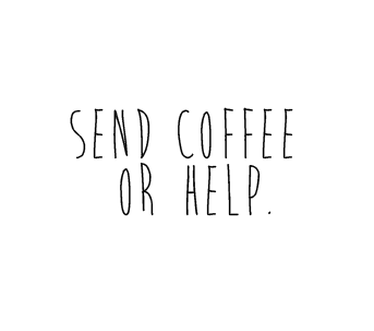 Send Coffee or Help