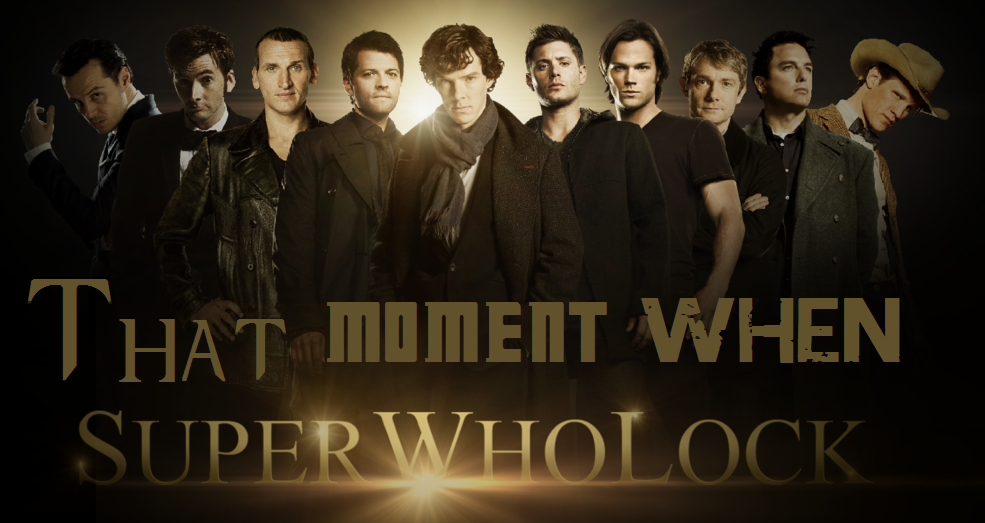 That Moment When-SuperWhoLock
