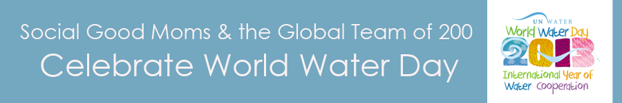 World Water Day 2013 - Social Good Moms