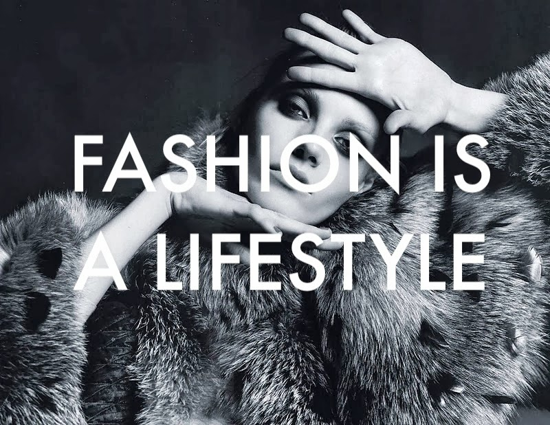 Fashion Is a Life Style