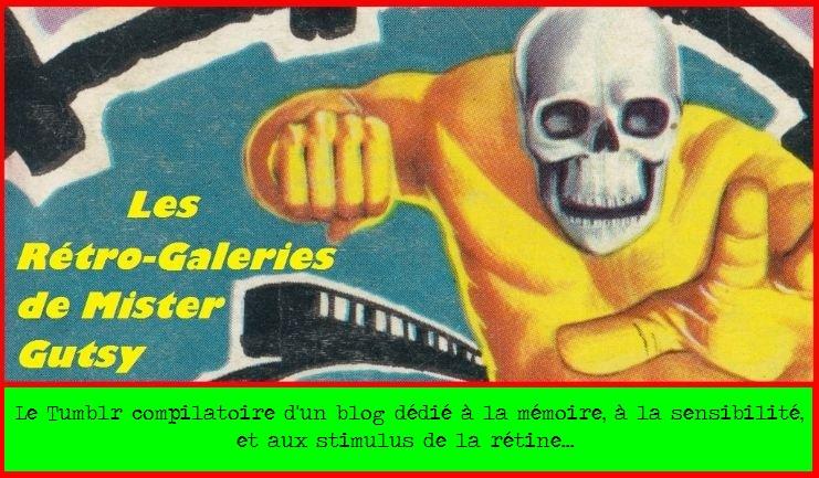 Les Rétro-Galeries de Mr. Gutsy