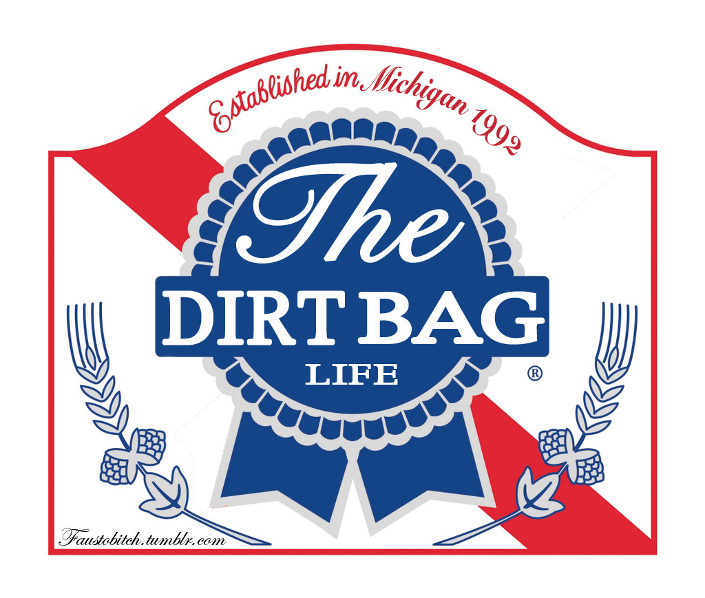 THE DIRTBAG LIFE