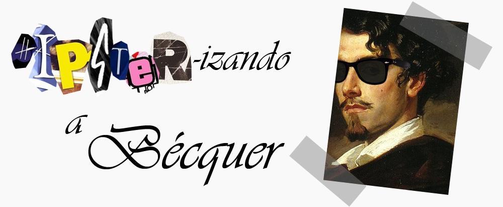 Hipster-izando a Bécquer