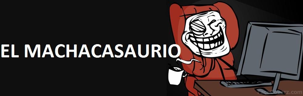 EL MACHACASAURIO