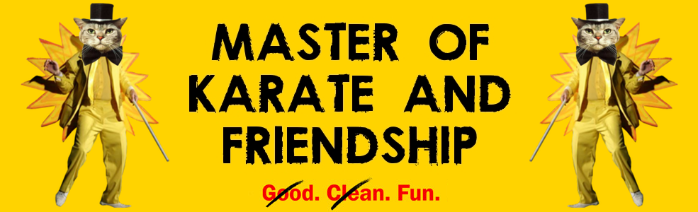 Master of Karate and Friendsh