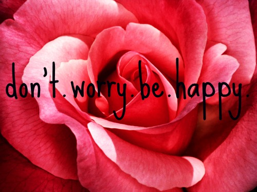 don't.worry.be.happy.