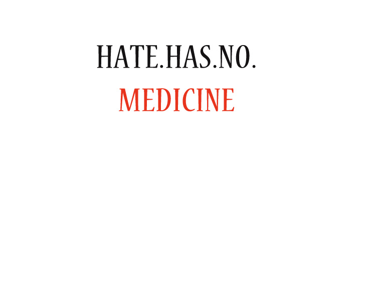 HATE.HAS.NO.MEDICINE