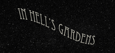In Hell's gardens