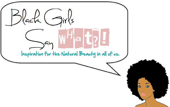 Black Girls Say What?!