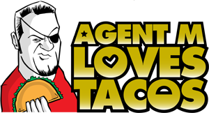 Agent M Loves Tacos
