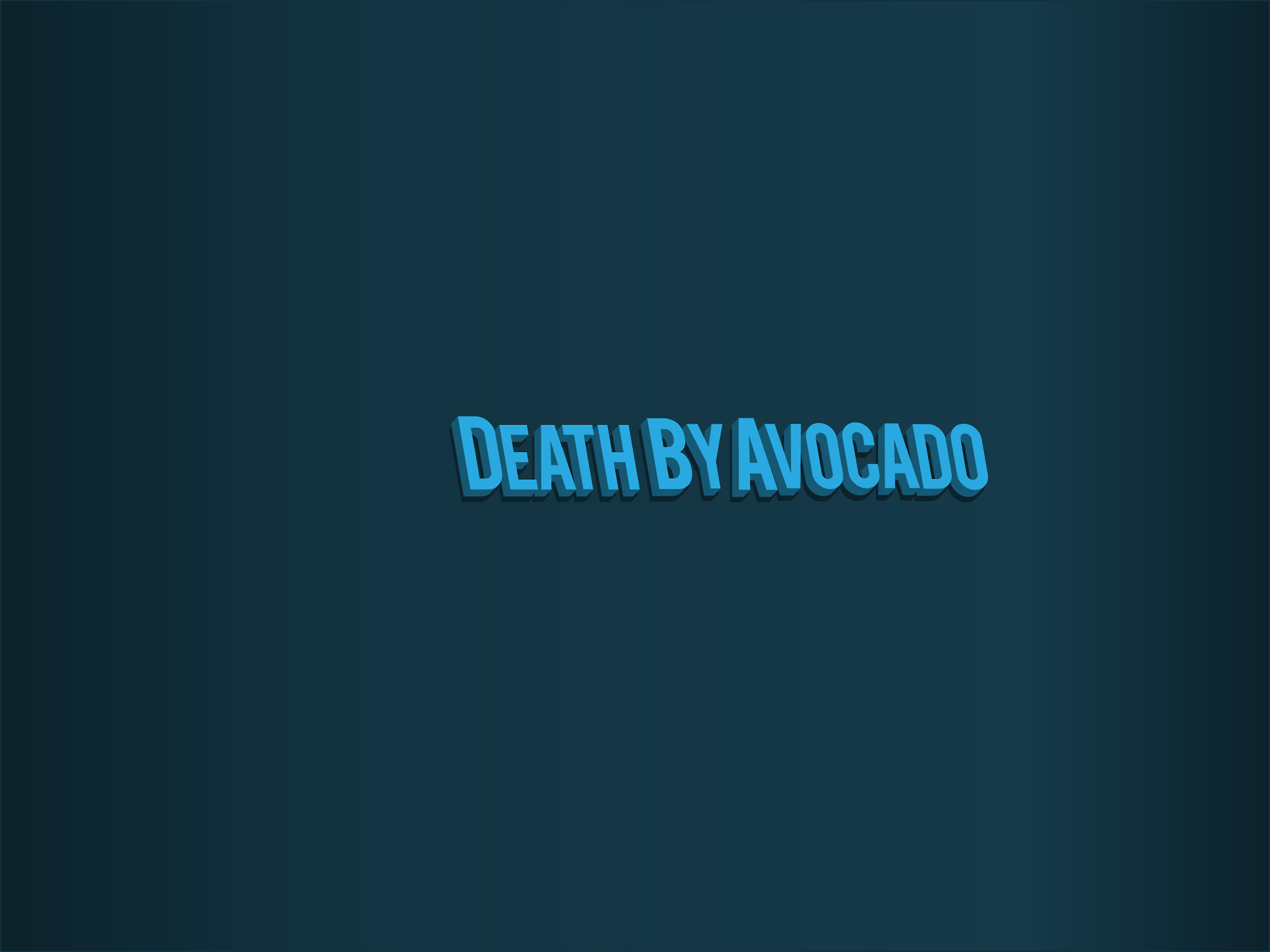 Death By Avocado
