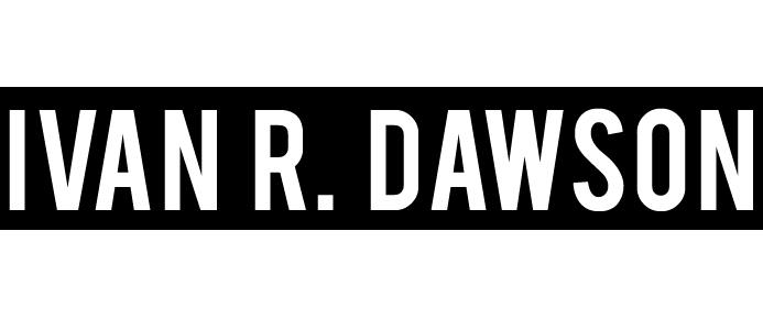 IVAN R. DAWSON