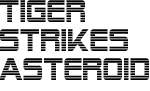 Tiger Strikes Asteroid