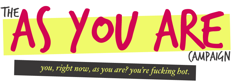 The —As You Are— Campaign