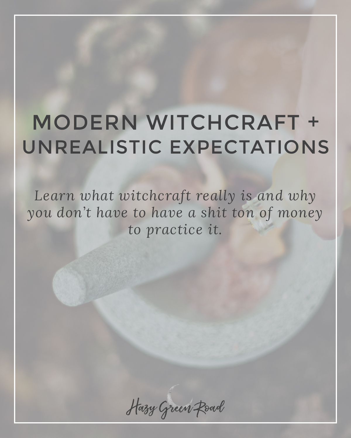 Learn what witchcraft really is and why you don't have to have a shit ton of money to practice it.