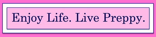 enjoy life, live preppy