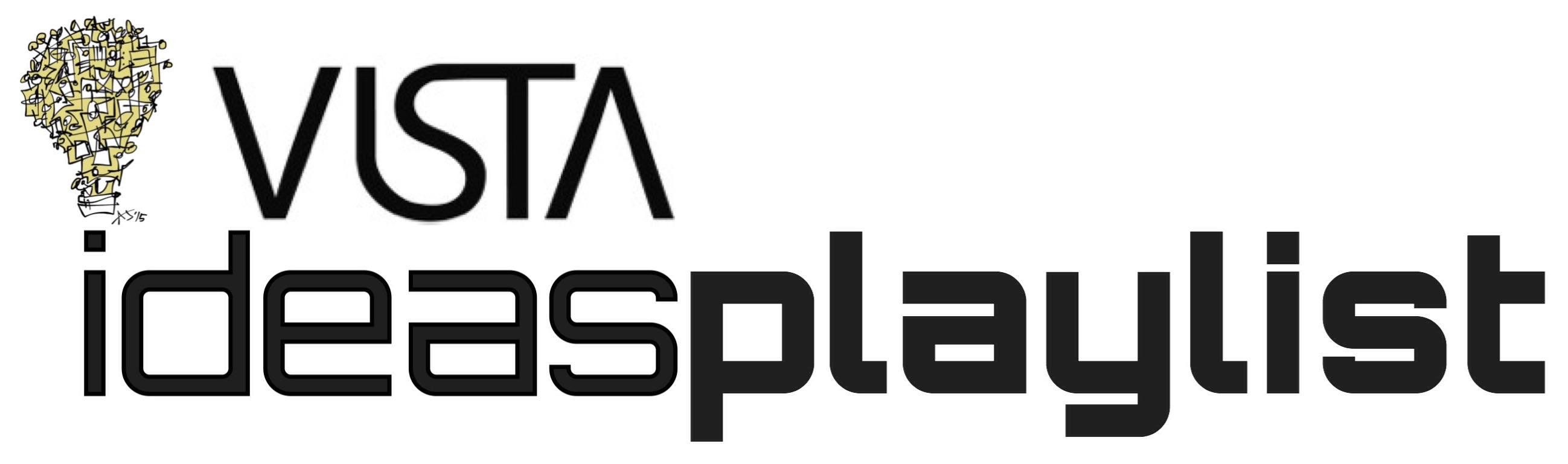 The Vista Ideas Playlist