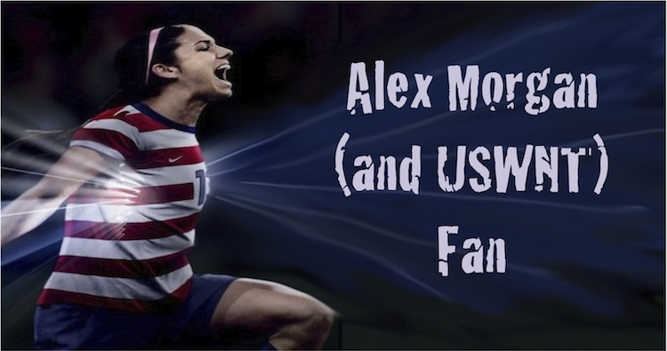 Alex Morgan (and USWNT) Fan