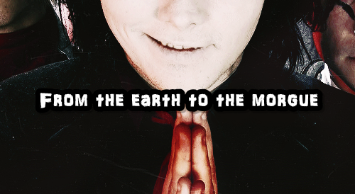 From the earth to the morgue...