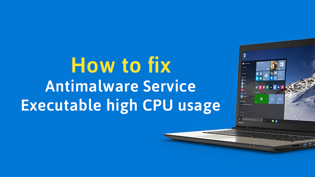 How to fix 100% disk usage in windows 10 - antimalware service