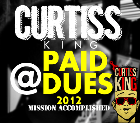 Curtiss King 4 Paid Dues 2012