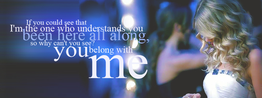 Its Golden Facebook Timeline Cover You Belong With Me As