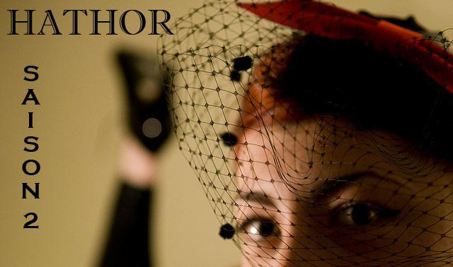 Hathor Plaisirs des yeux...