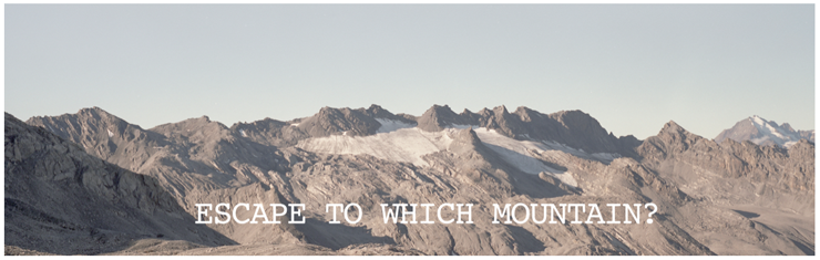 Escape to which mountain?