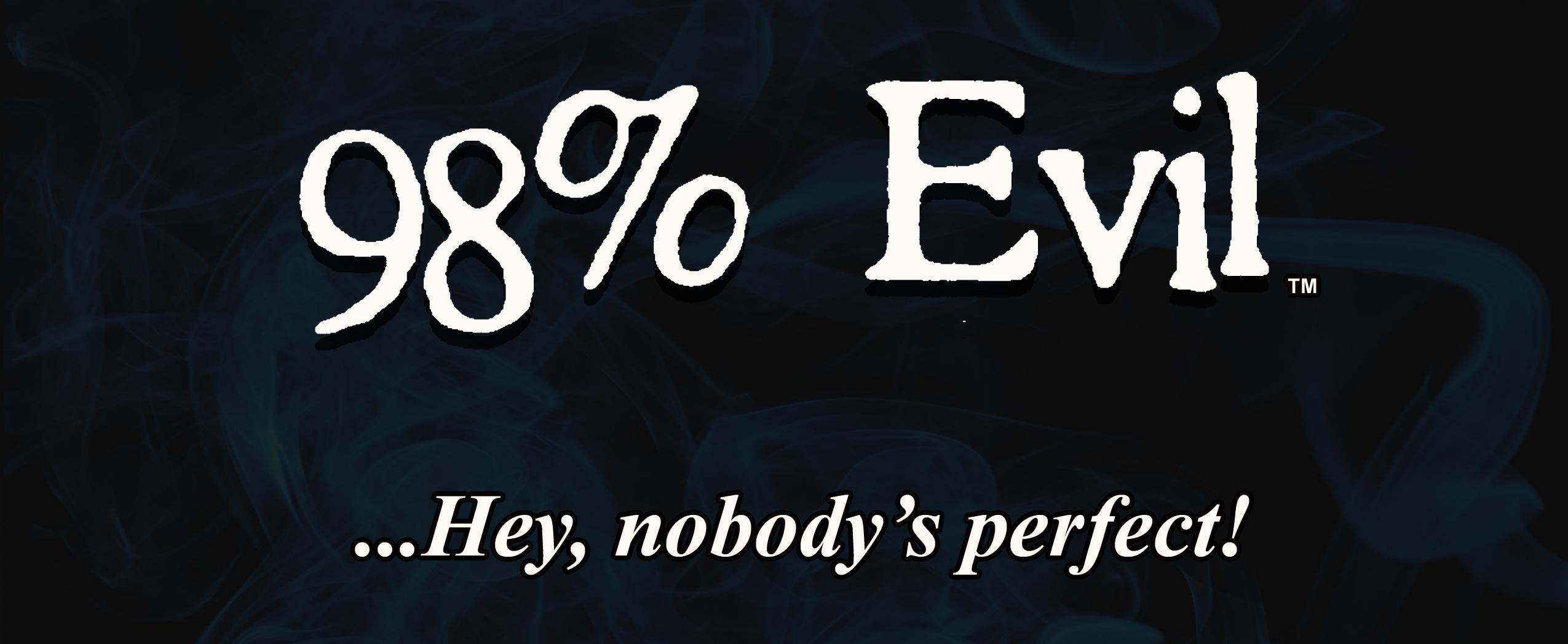 98% Evil