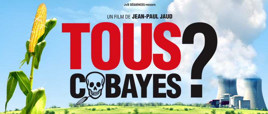 Tous Cobaye, 2012, Jean-Paul Jaud