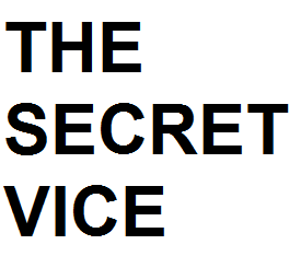 THE SECRET VICE