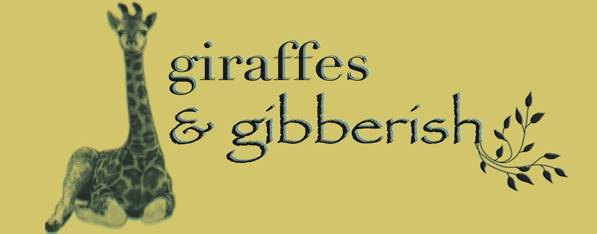 giraffes & gibberish