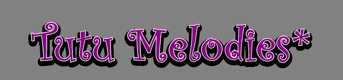 TuTu MeLoDiEs*