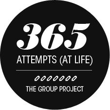 365 Attempts (At Life)- The Group Project