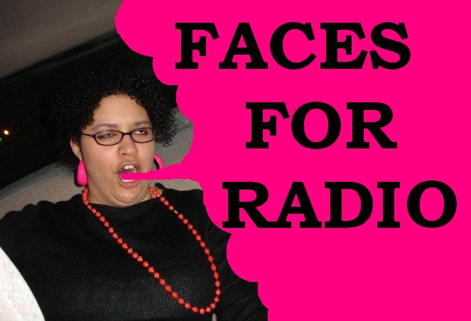 FACES FOR RADIO