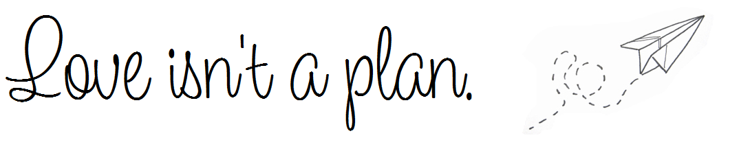 Love isn't a plan