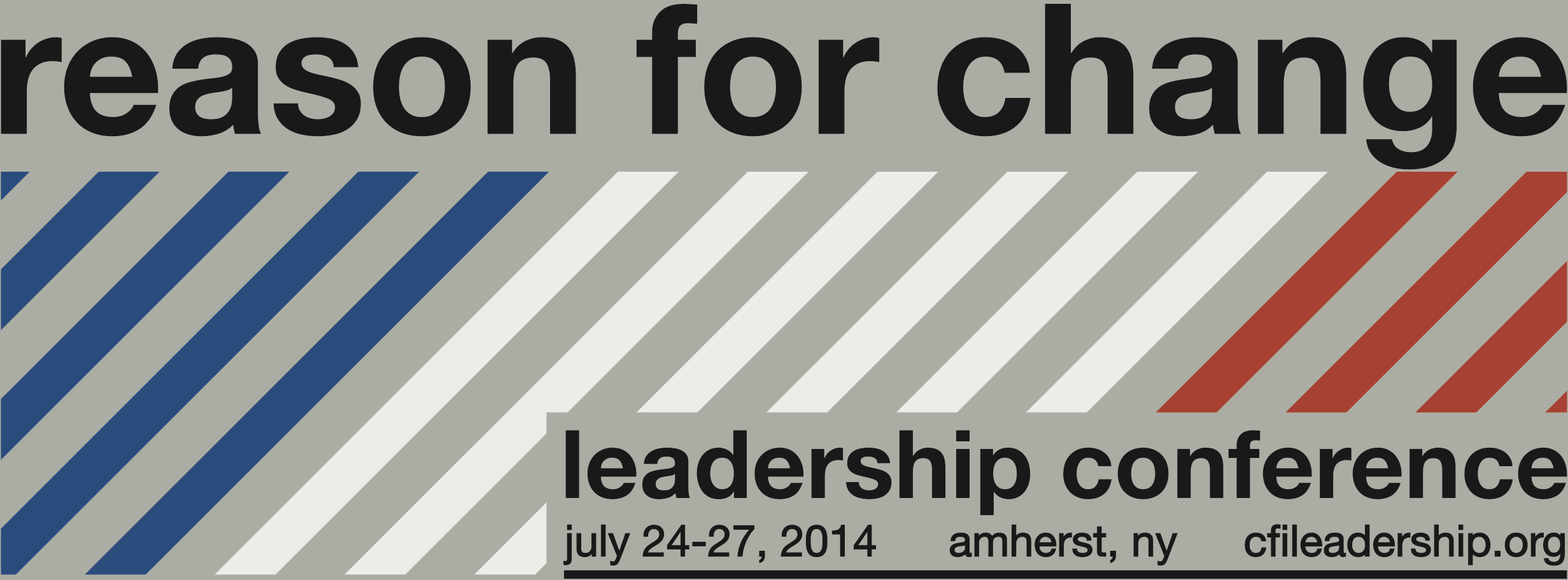 reason for change: leadership conference - july 24-27, 2014 - amherst, ny - cfileadership.org