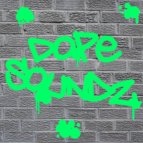 Dope Soundz.