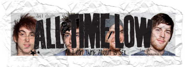 All I Can Think About is SEX (and All Time Low)