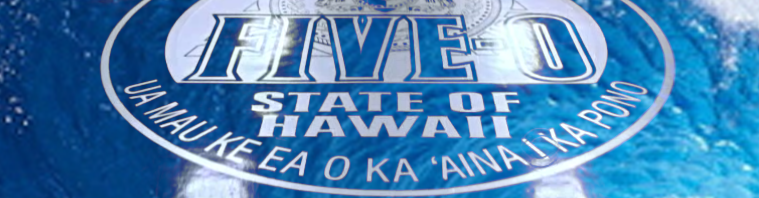 The Hawaii in Five-0