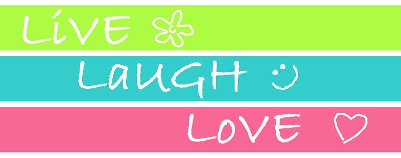 live love laugh live love laugh 800x315