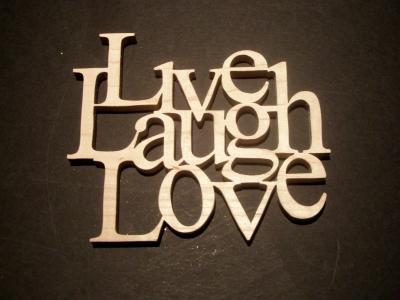 Live life. Laugh often. Love